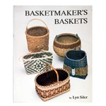 Basketmaker's Baskets By Lyn Siler