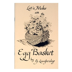 Let's Make an Egg Basket By J. Laughridge