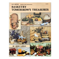 Basketry Tomorrow's Treasures By Sherri Lawall & Pat Depke