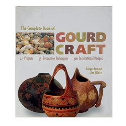 The Complete Book of Gourd Craft By Summitt & Widess
